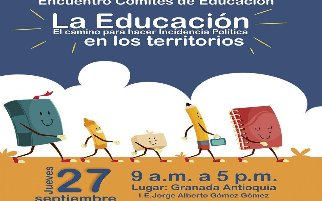 """Encuentro Comités de Educación: """"La educación camino para hacer incidencia política en los territorios"""""""